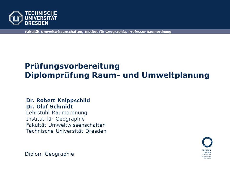 TU Dresden Studienordnung Prüfungsvorbereitung Raum- und UmweltplanungKnippschild / Schmidt § 21 Umfang und Art der Diplomprüfung (1) Die Diplomprüfung besteht aus 1.
