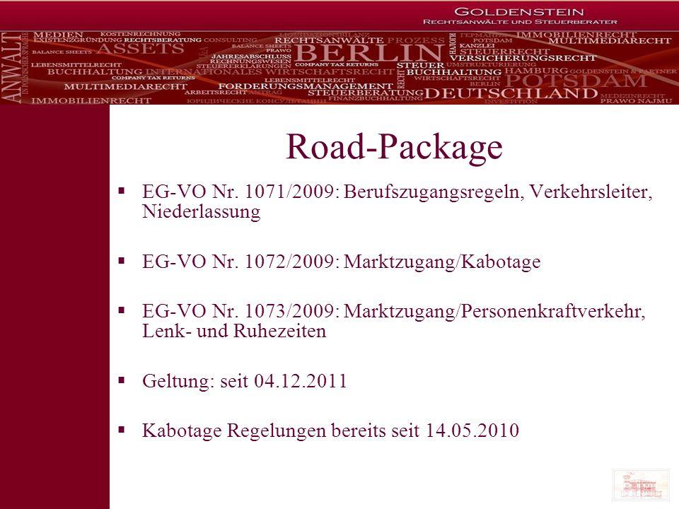Road-Package EG-VO Nr. 1071/2009: Berufszugangsregeln, Verkehrsleiter, Niederlassung EG-VO Nr. 1072/2009: Marktzugang/Kabotage EG-VO Nr. 1073/2009: Ma