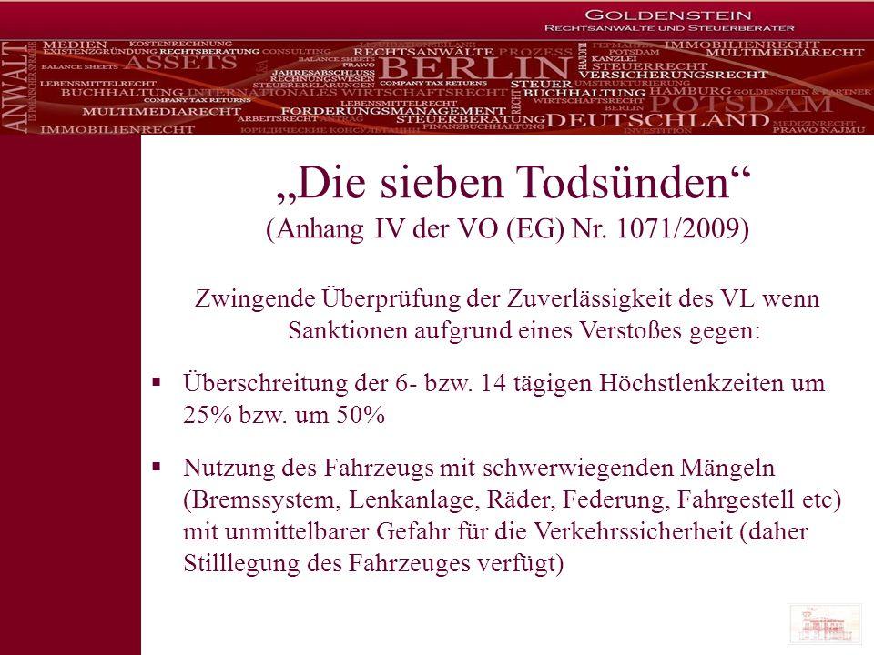Die sieben Todsünden (Anhang IV der VO (EG) Nr. 1071/2009) Zwingende Überprüfung der Zuverlässigkeit des VL wenn Sanktionen aufgrund eines Verstoßes g