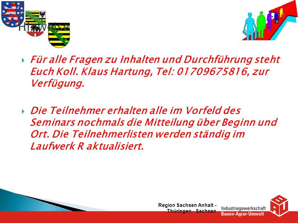Für alle Fragen zu Inhalten und Durchführung steht Euch Koll. Klaus Hartung, Tel: 01709675816, zur Verfügung. Die Teilnehmer erhalten alle im Vorfeld