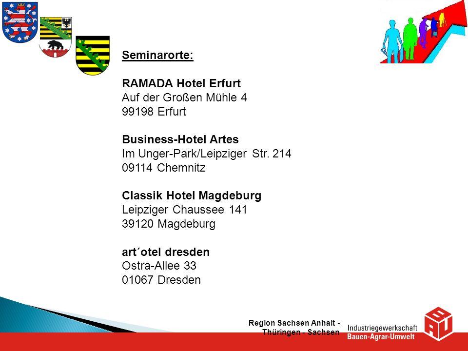 Region Sachsen Anhalt - Thüringen - Sachsen Seminarorte: RAMADA Hotel Erfurt Auf der Großen Mühle 4 99198 Erfurt Business-Hotel Artes Im Unger-Park/Le
