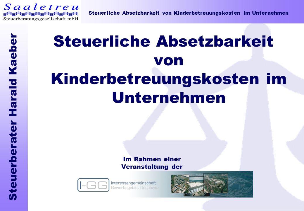 Steuerliche Absetzbarkeit von Kinderbetreuungskosten im Unternehmen Steuerberater Harald Kaeber Steuerliche Absetzbarkeit von Kinderbetreuungskosten i
