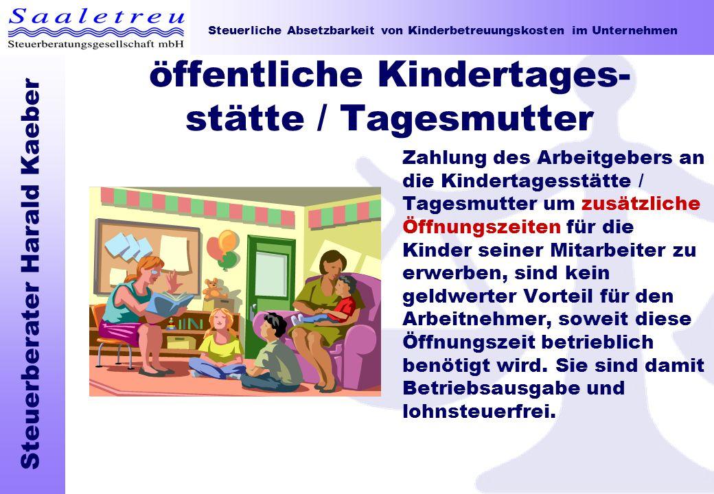 Steuerliche Absetzbarkeit von Kinderbetreuungskosten im Unternehmen Steuerberater Harald Kaeber öffentliche Kindertages- stätte / Tagesmutter Zahlung