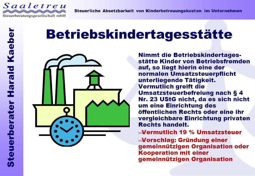 Steuerliche Absetzbarkeit von Kinderbetreuungskosten im Unternehmen Steuerberater Harald Kaeber Betriebskindertagesstätte Nimmt die Betriebskindertage