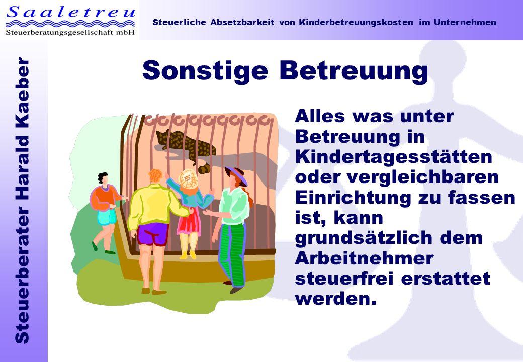 Steuerliche Absetzbarkeit von Kinderbetreuungskosten im Unternehmen Steuerberater Harald Kaeber Sonstige Betreuung Alles was unter Betreuung in Kinder