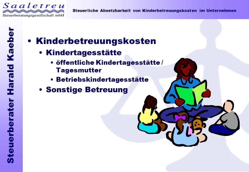 Steuerliche Absetzbarkeit von Kinderbetreuungskosten im Unternehmen Steuerberater Harald Kaeber Kinderbetreuungskosten Kindertagesstätte öffentliche K