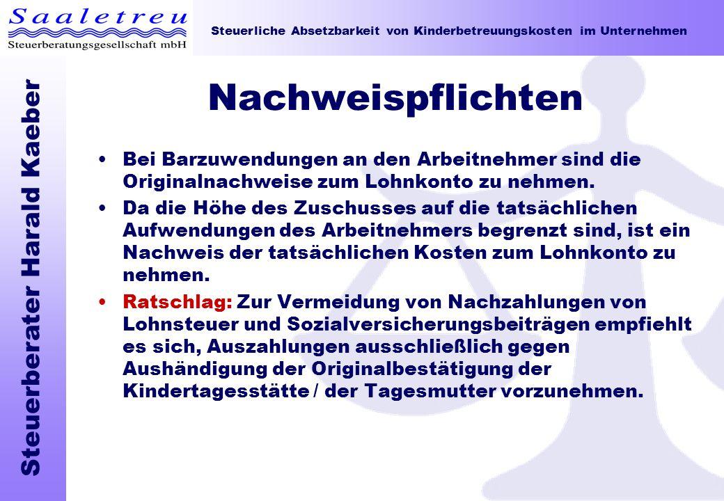 Steuerliche Absetzbarkeit von Kinderbetreuungskosten im Unternehmen Steuerberater Harald Kaeber Nachweispflichten Bei Barzuwendungen an den Arbeitnehm