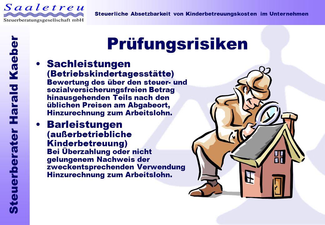 Steuerliche Absetzbarkeit von Kinderbetreuungskosten im Unternehmen Steuerberater Harald Kaeber Prüfungsrisiken Sachleistungen (Betriebskindertagesstä