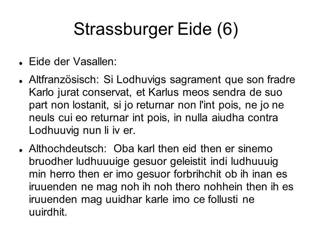 Strassburger Eide (6) Eide der Vasallen: Altfranzösisch: Si Lodhuvigs sagrament que son fradre Karlo jurat conservat, et Karlus meos sendra de suo par