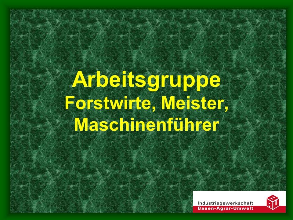 Arbeitsgruppe Forstwirte, Meister, Maschinenführer