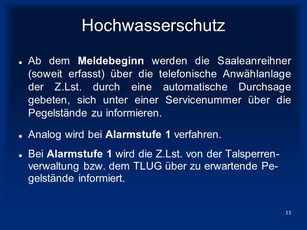 14 Hochwasserschutz Zusätzlich wird die AGAE informiert/aktiviert/ organisiert.