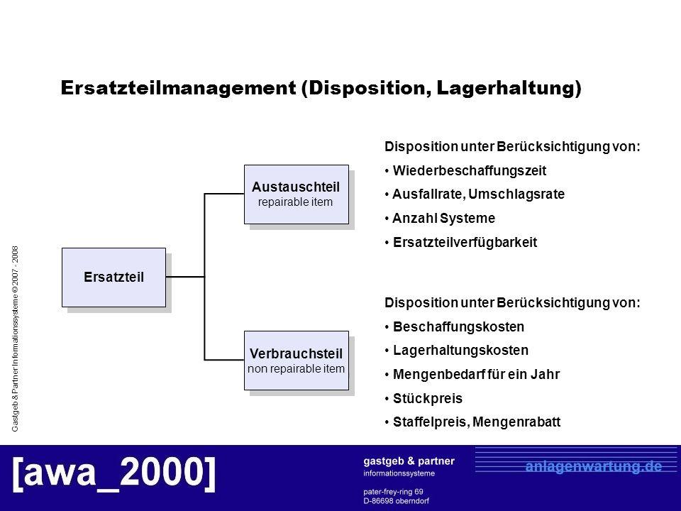 Gastgeb & Partner Informationssysteme © 2007 - 2008 Ersatzteil Austauschteil repairable item Verbrauchsteil non repairable item Disposition unter Berü