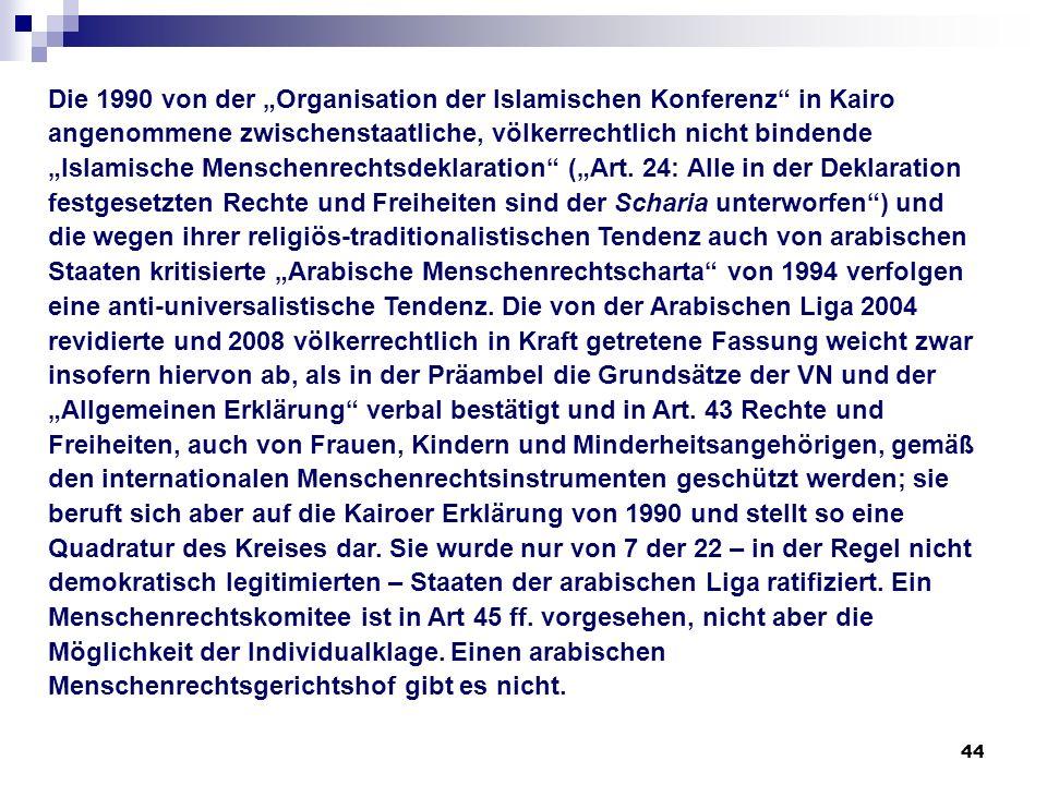 44 Die 1990 von der Organisation der Islamischen Konferenz in Kairo angenommene zwischenstaatliche, völkerrechtlich nicht bindende Islamische Menschen