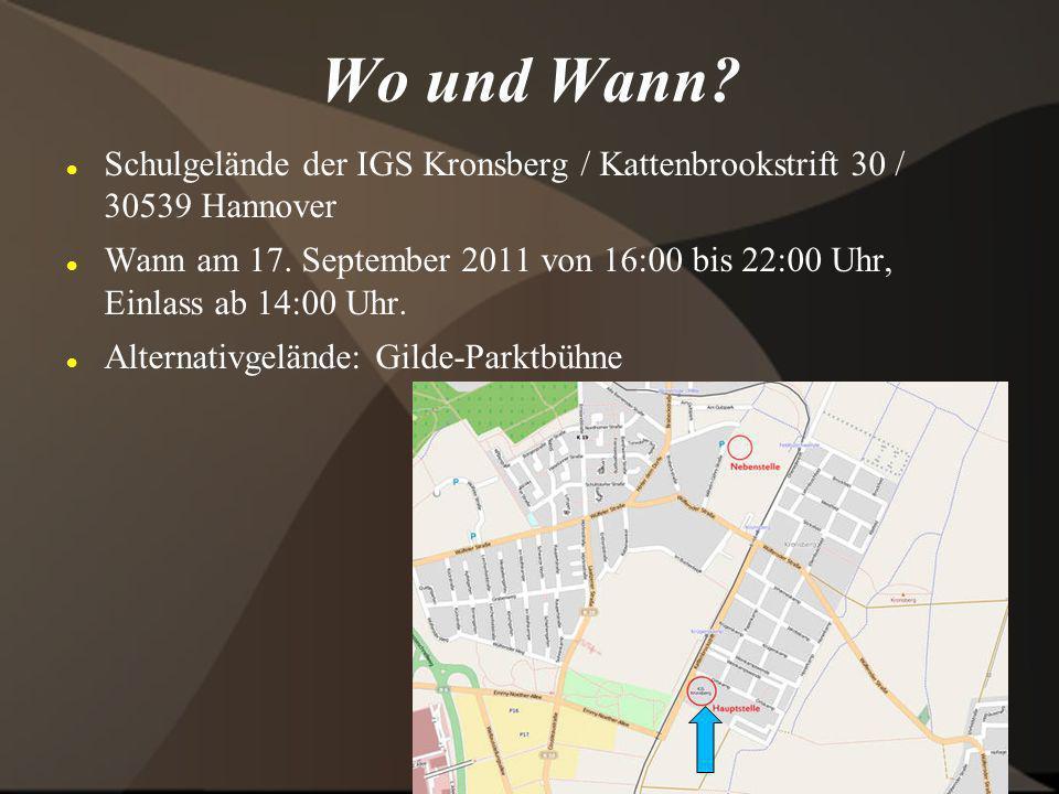 Wo und Wann? Schulgelände der IGS Kronsberg / Kattenbrookstrift 30 / 30539 Hannover Wann am 17. September 2011 von 16:00 bis 22:00 Uhr, Einlass ab 14: