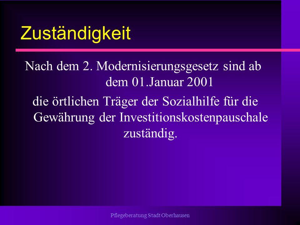 Pflegeberatung Stadt Oberhausen Zuständigkeit Nach dem 2. Modernisierungsgesetz sind ab dem 01.Januar 2001 die örtlichen Träger der Sozialhilfe für di