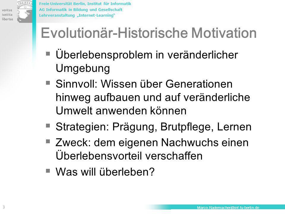 Freie Universität Berlin, Institut für Informatik AG Informatik in Bildung und Gesellschaft Lehrveranstaltung Internet-Learning 3 Marco.Rademacher@inf