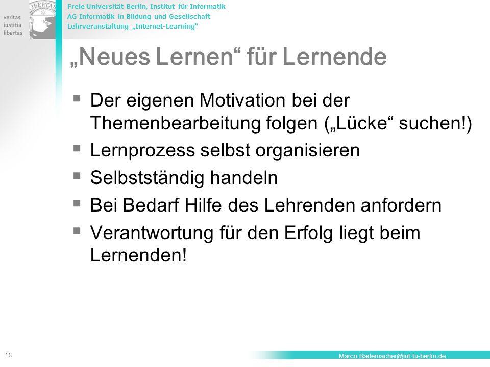 Freie Universität Berlin, Institut für Informatik AG Informatik in Bildung und Gesellschaft Lehrveranstaltung Internet-Learning 18 Marco.Rademacher@in