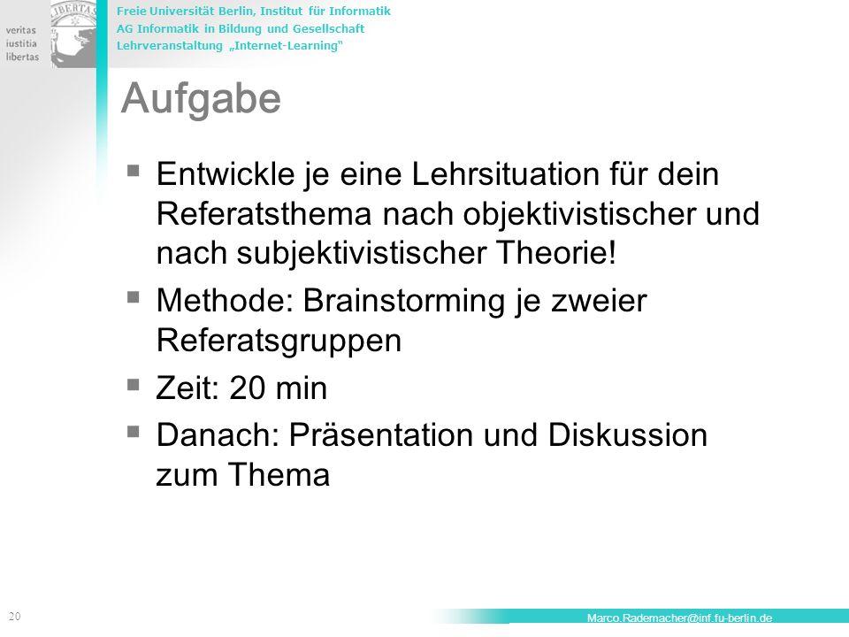 Freie Universität Berlin, Institut für Informatik AG Informatik in Bildung und Gesellschaft Lehrveranstaltung Internet-Learning 20 Marco.Rademacher@in
