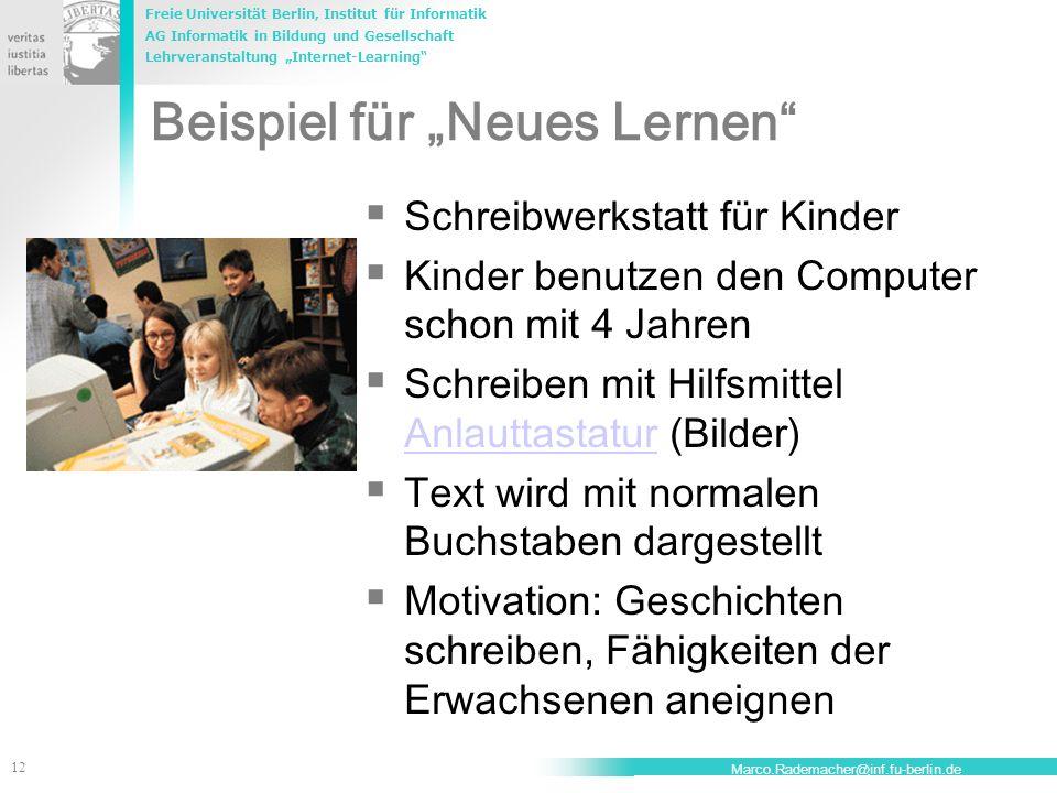 Freie Universität Berlin, Institut für Informatik AG Informatik in Bildung und Gesellschaft Lehrveranstaltung Internet-Learning 12 Marco.Rademacher@in