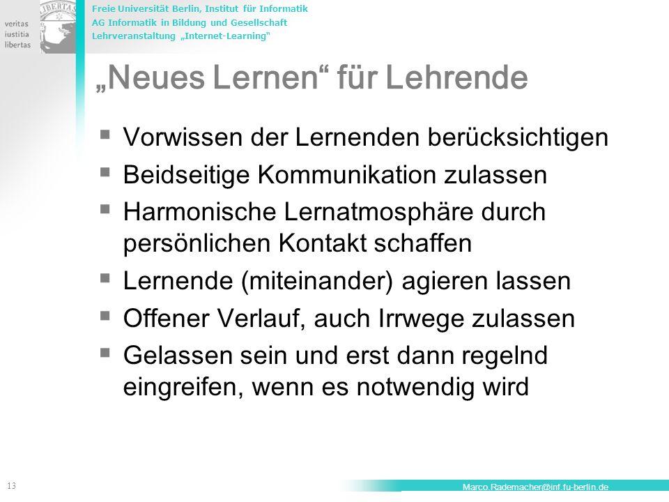 Freie Universität Berlin, Institut für Informatik AG Informatik in Bildung und Gesellschaft Lehrveranstaltung Internet-Learning 13 Marco.Rademacher@in