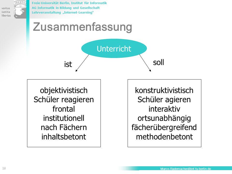 Freie Universität Berlin, Institut für Informatik AG Informatik in Bildung und Gesellschaft Lehrveranstaltung Internet-Learning 16 Marco.Rademacher@in