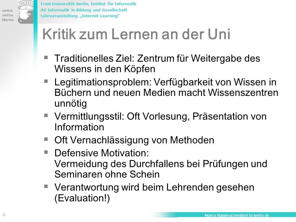 Freie Universität Berlin, Institut für Informatik AG Informatik in Bildung und Gesellschaft Lehrveranstaltung Internet-Learning 9 Marco.Rademacher@inf