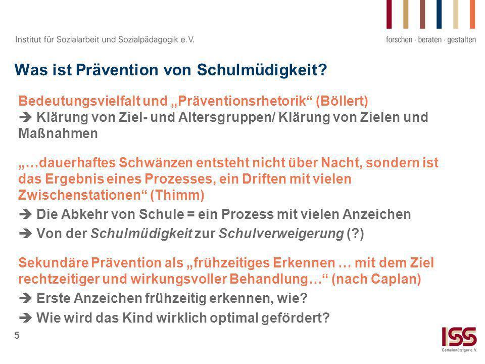 5 Was ist Prävention von Schulmüdigkeit? Bedeutungsvielfalt und Präventionsrhetorik (Böllert) Klärung von Ziel- und Altersgruppen/ Klärung von Zielen