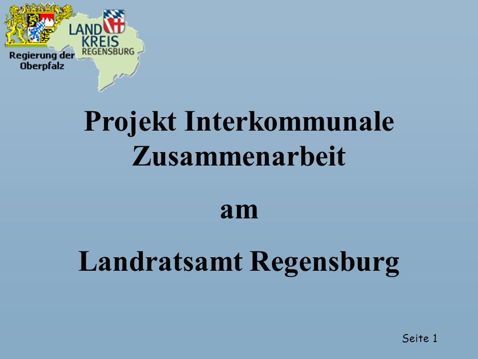 Seite 1 Projekt Interkommunale Zusammenarbeit am Landratsamt Regensburg