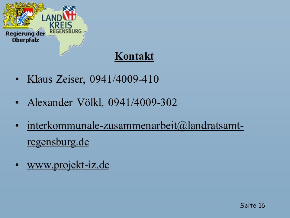 Seite 16 Kontakt Klaus Zeiser, 0941/4009-410 Alexander Völkl, 0941/4009-302 interkommunale-zusammenarbeit@landratsamt- regensburg.deinterkommunale-zus