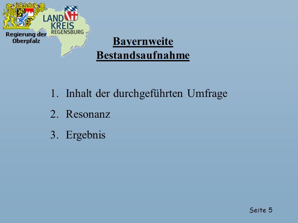 Seite 5 Bayernweite Bestandsaufnahme 1.Inhalt der durchgeführten Umfrage 2.Resonanz 3.Ergebnis