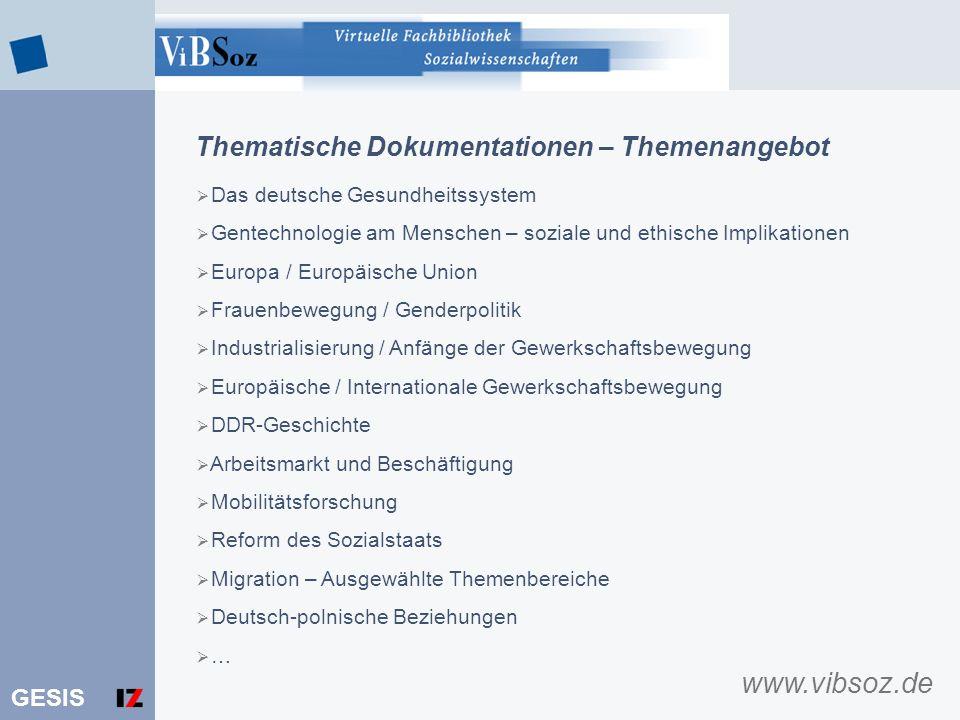 GESIS Thematische Dokumentationen – Themenangebot Das deutsche Gesundheitssystem Gentechnologie am Menschen – soziale und ethische Implikationen Europ