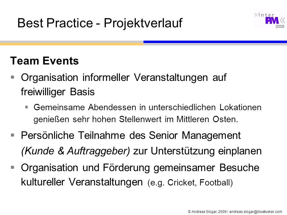 © Andreas Slogar, 2009 / andreas.slogar@bluetusker.com Best Practice - Projektverlauf Team Events Organisation informeller Veranstaltungen auf freiwil