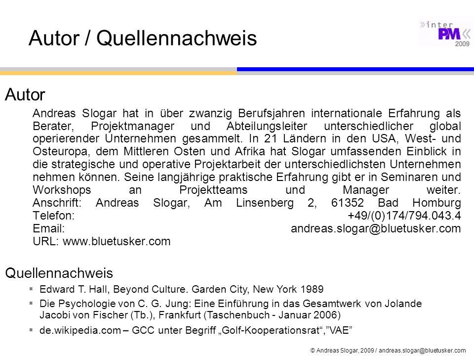 © Andreas Slogar, 2009 / andreas.slogar@bluetusker.com Autor / Quellennachweis Autor Andreas Slogar hat in über zwanzig Berufsjahren internationale Er