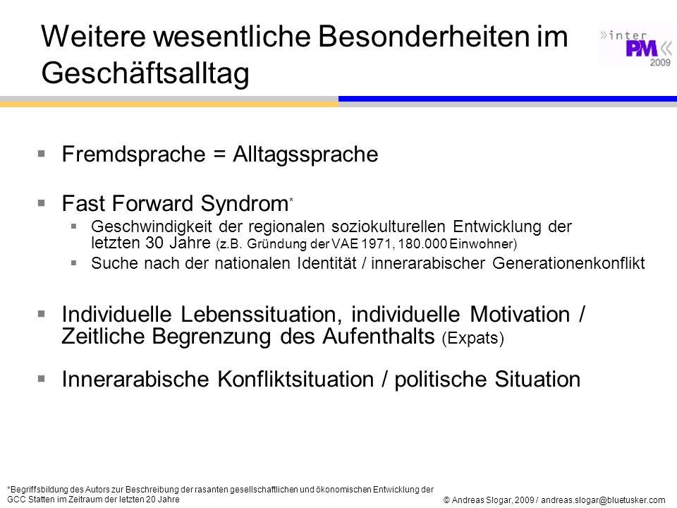 © Andreas Slogar, 2009 / andreas.slogar@bluetusker.com Fremdsprache = Alltagssprache Fast Forward Syndrom * Geschwindigkeit der regionalen soziokultur