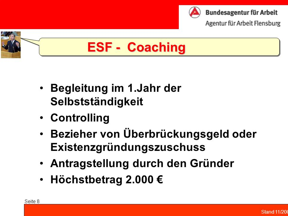 Stand 11/2004 Seite 8 ESF - Coaching Begleitung im 1.Jahr der Selbstständigkeit Controlling Bezieher von Überbrückungsgeld oder Existenzgründungszusch