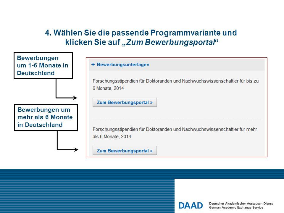 4. Wählen Sie die passende Programmvariante und klicken Sie auf Zum Bewerbungsportal Bewerbungen um 1-6 Monate in Deutschland Bewerbungen um mehr als