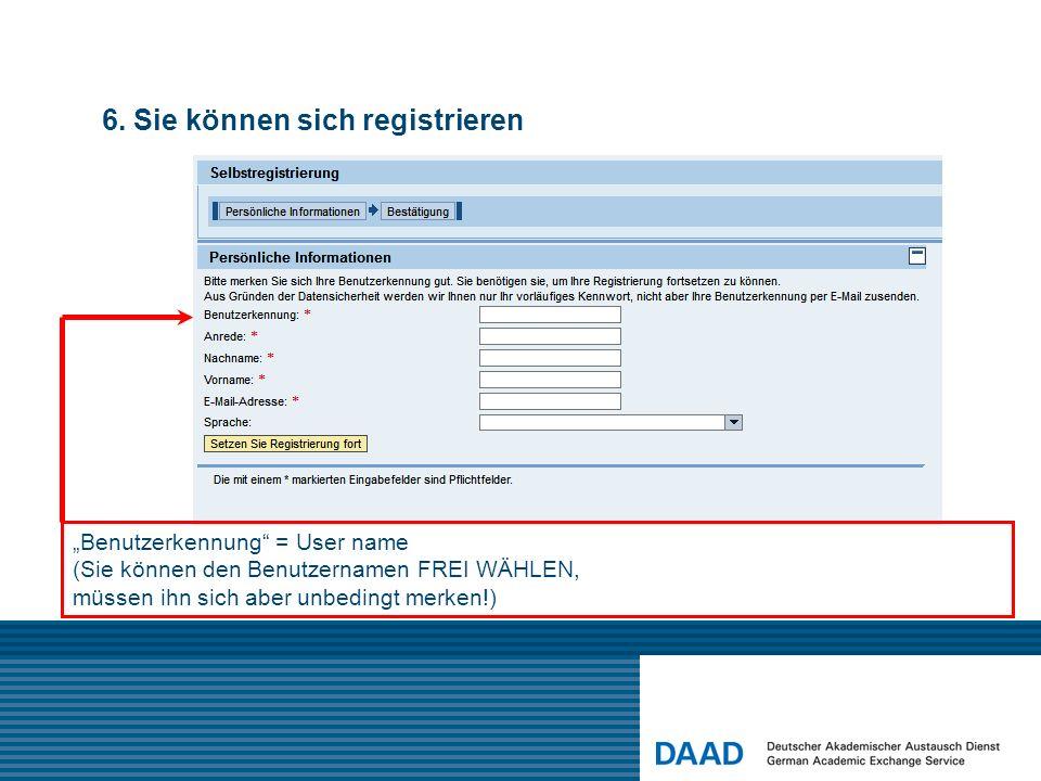 6. Sie können sich registrieren Benutzerkennung = User name (Sie können den Benutzernamen FREI WÄHLEN, müssen ihn sich aber unbedingt merken!)