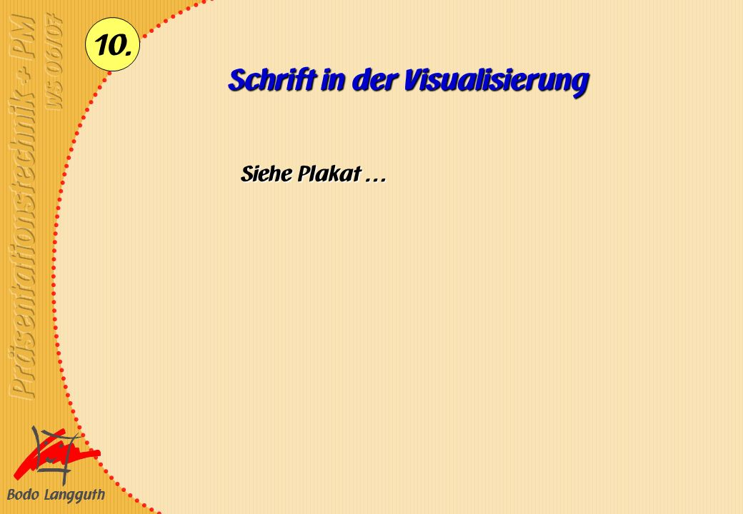 Bodo Langguth 10. Schrift in der Visualisierung Siehe Plakat …