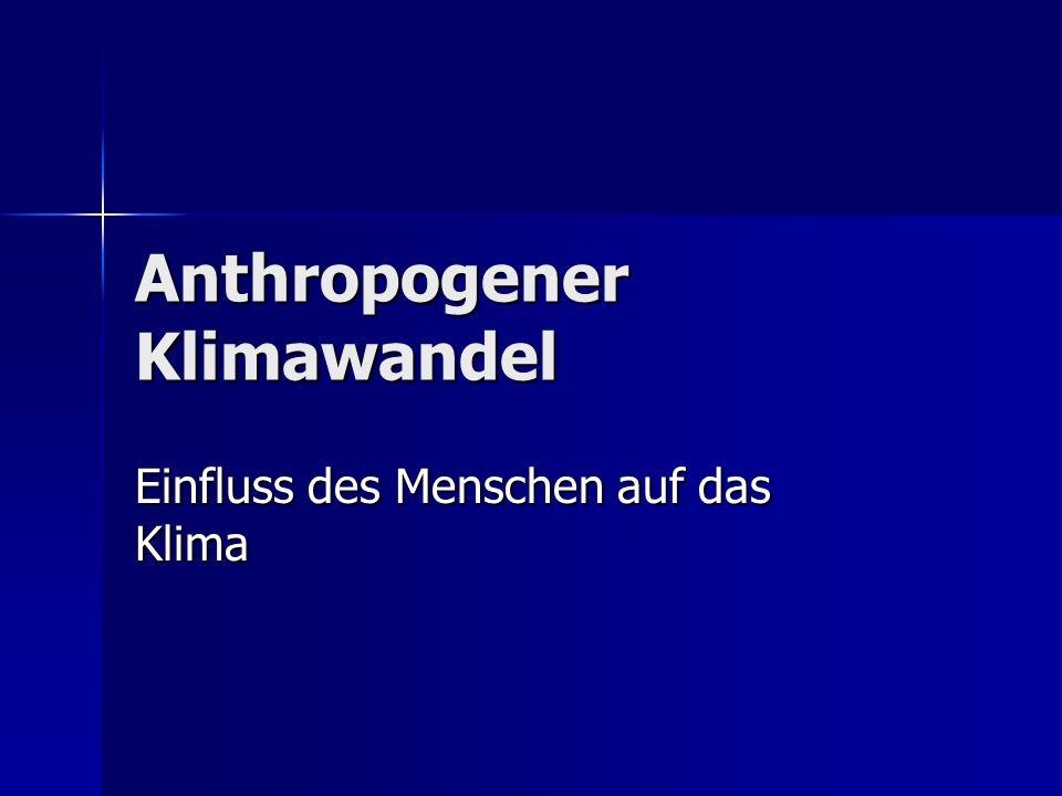 Verändert der Mensch das Klima auf der Erde.