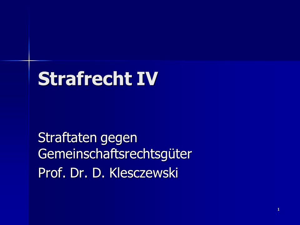 1 Strafrecht IV Straftaten gegen Gemeinschaftsrechtsgüter Prof. Dr. D. Klesczewski
