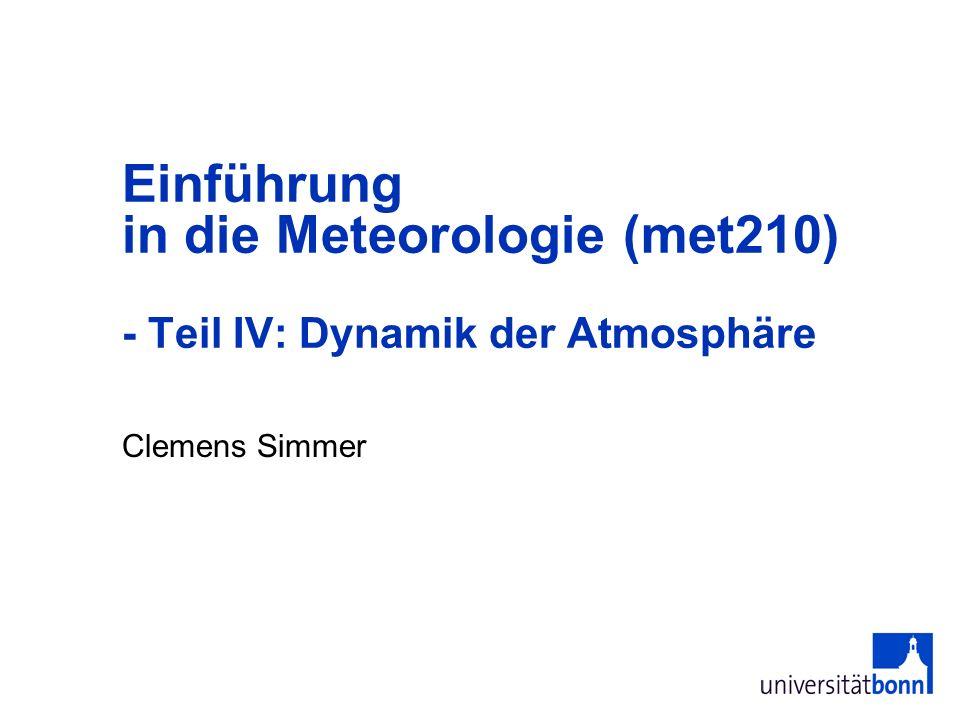 Clemens Simmer Einführung in die Meteorologie (met210) - Teil IV: Dynamik der Atmosphäre