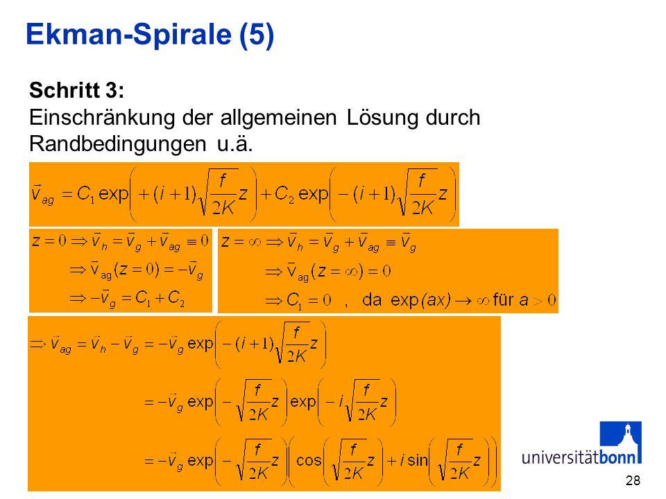 28 Ekman-Spirale (5) Schritt 3: Einschränkung der allgemeinen Lösung durch Randbedingungen u.ä.