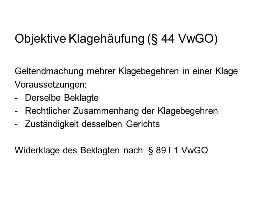Klageänderung (§ 91 VwGO) Objektive Klageänderung: Inhaltlich anderer Klageantrag Änderung des entscheidungsrelevanten Sachverhalts Wechsel des Klägers oder des Beklagten (subjektive Klageänderung) Nicht: Neue Tatsachen, Veränderung der rechtlichen Begründung.