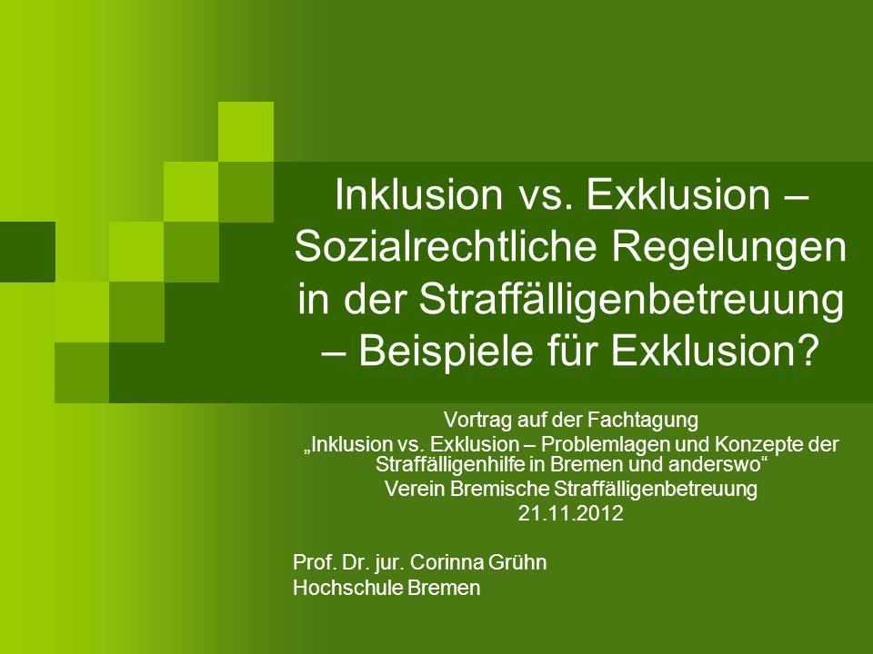 Sozialrechtliche Regelungen in der Straffälligenbetreuung 22 Prof. Dr. Corinna Grühn 3. Fazit