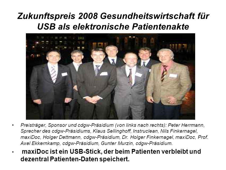 Zukunftspreis 2008 Gesundheitswirtschaft für USB als elektronische Patientenakte Preisträger, Sponsor und cdgw-Präsidium (von links nach rechts): Pete