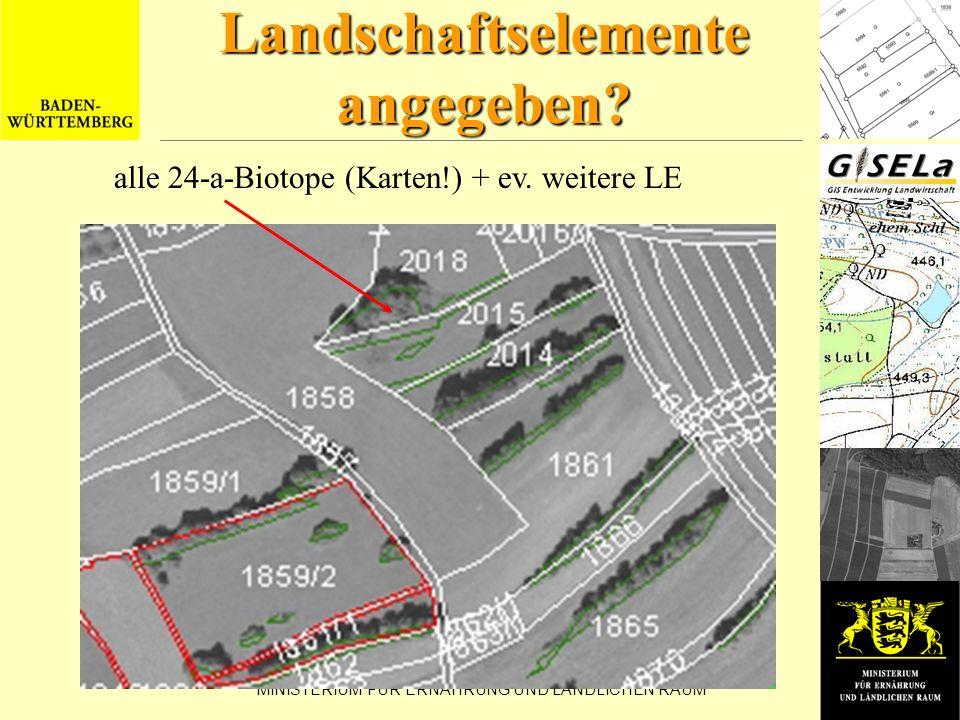 MINISTERIUM FÜR ERNÄHRUNG UND LÄNDLICHEN RAUM Habe ich die CC- Landschaftselemente angegeben? alle 24-a-Biotope (Karten!) + ev. weitere LE