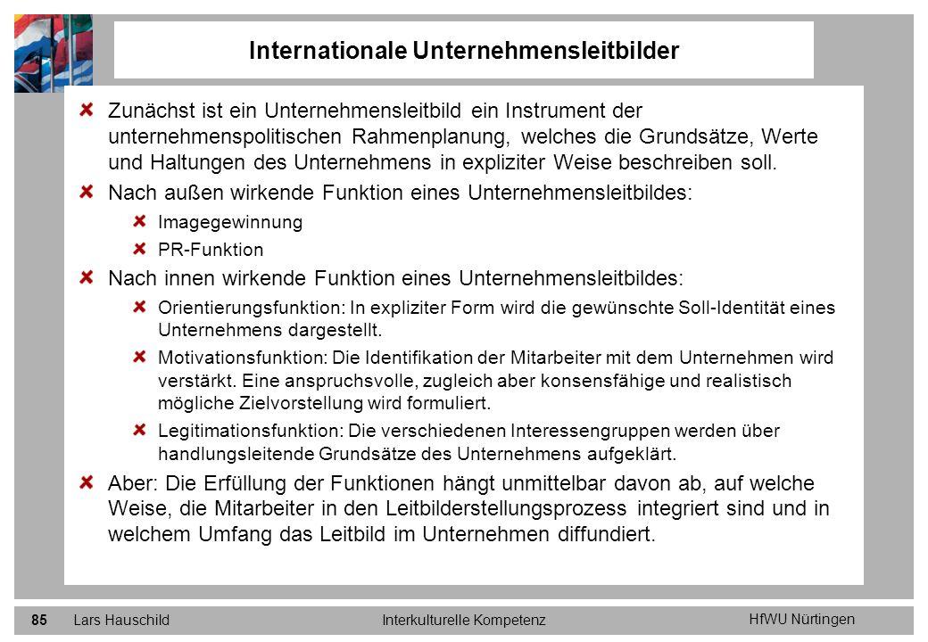 HfWU Nürtingen Lars HauschildInterkulturelle Kompetenz85 Zunächst ist ein Unternehmensleitbild ein Instrument der unternehmenspolitischen Rahmenplanun