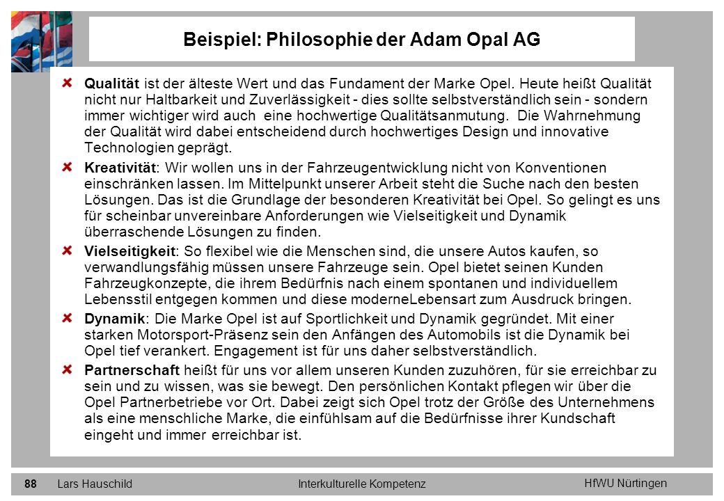HfWU Nürtingen Lars HauschildInterkulturelle Kompetenz88 Qualität ist der älteste Wert und das Fundament der Marke Opel. Heute heißt Qualität nicht nu