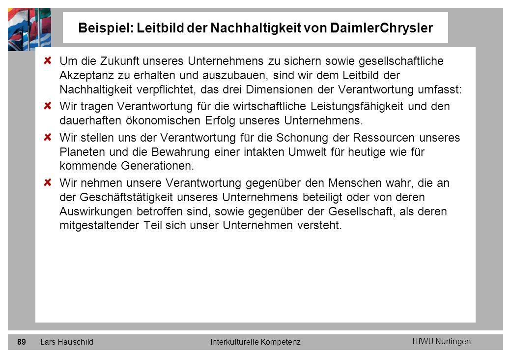 HfWU Nürtingen Lars HauschildInterkulturelle Kompetenz89 Um die Zukunft unseres Unternehmens zu sichern sowie gesellschaftliche Akzeptanz zu erhalten