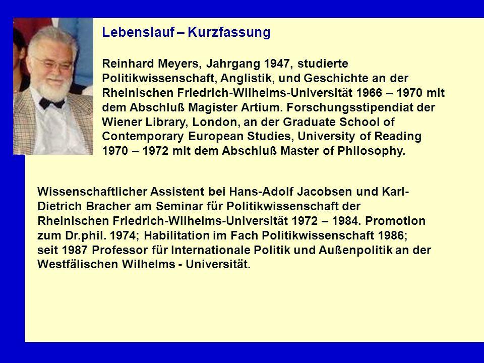 Lebenslauf – Kurzfassung Reinhard Meyers, Jahrgang 1947, studierte Politikwissenschaft, Anglistik, und Geschichte an der Rheinischen Friedrich-Wilhelm
